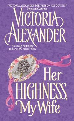 Её высочество, моя жена - Виктория Александер